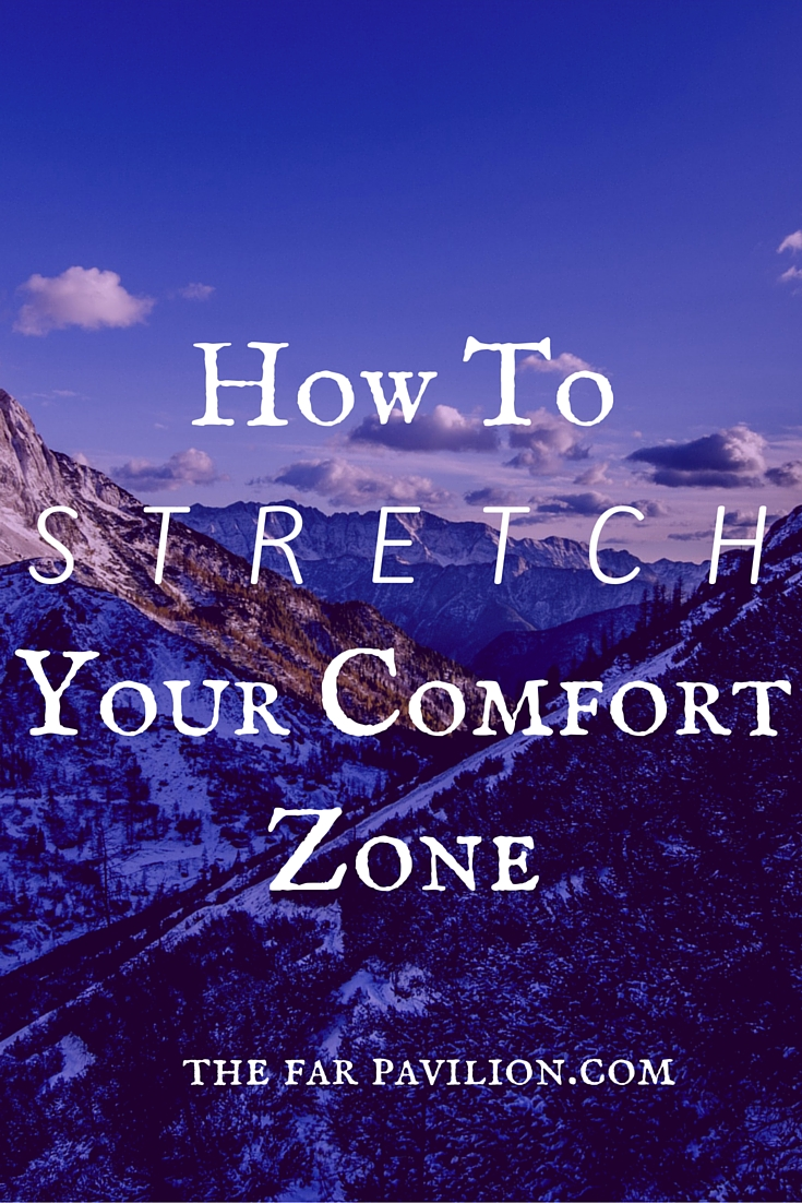 How to stretch your comfort zone